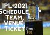 IPL 2021 Schedule, Team, Venue, Ticket